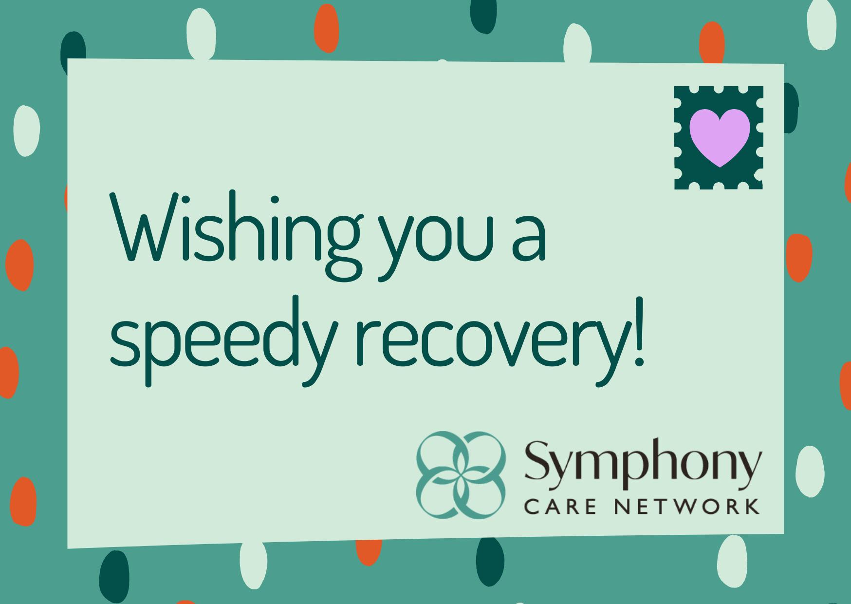 Wishing You A Speedy Recovery!
